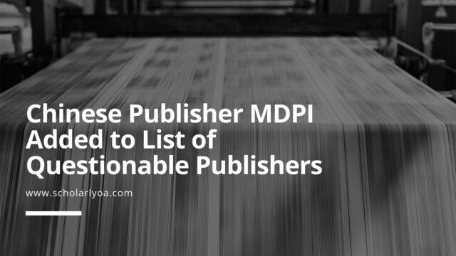 Chinese Publisher MDPI Added to List of Questionable Publishers ...